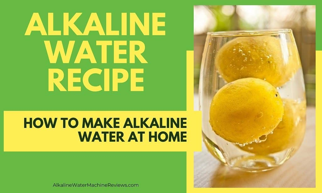 Alkaline Water Recipe - How to Make Alkaline Water At Home Featured Image with photo depicting glass of water and lemons